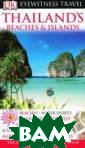 Thailand's  Beaches &  Islands Andrew  Forbes `DK Eyew itness Thailand 's Beaches  & Islands`  travel guide w ill lead you st raight to the b