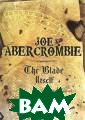 The First Law:  Book 1: The Bla de Itself Joe A bercrombie Loge n Ninefingers,  infamous barbar ian, has finall y run out of lu ck. Caught up i n one feud too