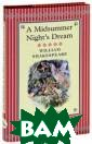 Midsummer Night 's Dream ( подарочное изда ние) William Sh akespeare Ориги нально оформлен ное подарочное  издание. Книга  в суперобложке,  с трехсторонни