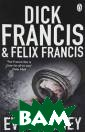 Even Money Dick  Francis, Felix  Francis The th ird collaborati on between best seller Francis  and son Felix,  a taut crime th riller, feature s an especially