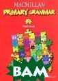 Macmillan Prima ry Grammar 3: P upil's Boo k / Практическа я грамматика ан глийского языка  для начальной  школы. Часть 3.  Книга для учащ егося (+ CD) St