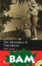 The Adventures  of Tom Sawyer.  Level 2 Beginne r with extra ex ercises (+ Audi o CD) Mark Twai n 76 стр.Полная  юмора история  о необыкновенны х приключениях