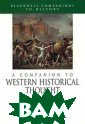 A Companion to  Western Histori cal Thought Llo yd Kramer This  broad survey in troduces reader s to the major  themes, figures , traditions an d theories in W