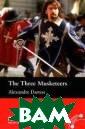The Three Muske teers: Beginner  Level Alexandr e Dumas Д' Артаньян мечтае т стать королев ским мушкетером . Но прежде чем  вступить в пол к мушкетеров, Д