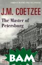 The Master of P etersburg J. M.  Coetzee In `Th e Master of Pet ersburg` J.M.Co etzee dares to  imagine the lif e of Dostoevsky . Set in 1869,  when Dostoevsky