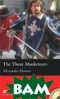 The Three Muske teers: Beginner  Level (+ 2 CD- ROM) Alexandre  Dumas Д'Ар таньян мечтает  стать королевск им мушкетером.  Но прежде чем в ступить в полк