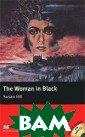 Woman in Black:  Elementary Lev el (+ 2 CD-ROM)  Susan Hill Зах ватывающая исто рия о привидени ях, действие ко торой происходи т в одиноком до ме на холодных