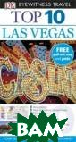 DK Eyewitness T op 10 Travel Gu ide: Las Vegas  Connie Emerson  DK Eyewitness T op 10 Las Vegas  Travel Guide w ill lead you st raight to the b est attractions