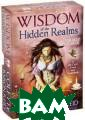 Wisdom of the H idden Realms: O racle Cards (�� ��� + 44 �����)  Colette Baron- Reid Mystics ha ve passed down  stories of magi cal realms hidd en from mortal