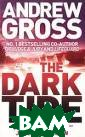 The Dark Tide A ndrew Gross It  starts with her  husband Charli e's invest ments going wro ng and the sudd en death of a m uch-loved famil y pet. Then one