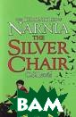 The Chronicles  of Narnia: The  Silver Chair C.  S. Lewis Intro ducing the sixt h book of the n ewly designed N arnia classics.  Perfect for th ose seeking a c