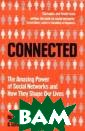 Connected: The  Amazing Power o f Social Networ ks and How They  Shape Our Live s Nicholas Chri stakis & Ja mes Fowler Is h appiness catchi ng? Are your fr