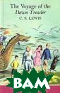 The Voyage of t he Dawn Treader  C. S. Lewis Th e BBC Radio pro duction of `The  Voyage of the  Dawn Treader` i s a delightful  two-hour sail o n the most fabu