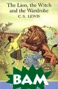 The Chronicles  of Narnia: The  Lion, the Witch  and the Wardro be C. S. Lewis  Narnia... the l and beyond the  wardrobe door,  a secret place  frozen in etern