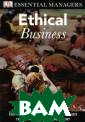 Ethical Busines s Linda Ferrell  This is a prac tical, pocket-s ized guide to e thical business  skills which w ill give you th e information a nd skills to su