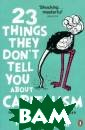 23 Things They  Don't Tell  You About Capi talism Ha-Joon  Chang In this r evelatory book,  Ha-Joon Chang  destroys the bi ggest myths of  our times and s