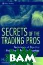 Secrets of the  Trading Pros H.  Jack Bouroudji an Secrets of t he Trading Pros  ISBN:978047005 4116