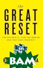 The Great Reset : How New Ways  of Living and W orking Drive Po st-Crash Prospe rity Richard Fl orida We tend t o view prolonge d economic down turns, such as