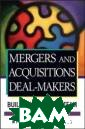 Mergers and Acq uisitions Deal– Makers Michael  E. S. Frankel M ergers and Acqu isitions Deal–M akers ISBN:9780 470098158