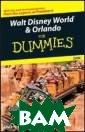Walt Disney Wor ld®&Orlando For  Dummies® 2008  Laura Lea Mille r Walt Disney W orld®&Orlando F or Dummies® 200 8 ISBN:97804701 34702