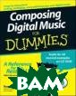 Composing Digit al Music For Du mmies® Russell  Dean Vines Comp osing Digital M usic For Dummie s® ISBN:9780470 170953