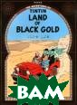The Adventures  of Tintin: Land  of Black Gold  Herge The class ic graphic nove l. Car engines  have started sp ontaneously exp loding all over  the country...