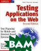 Testing Applica tions on the We b: Test Plannin g for Mobile an d Internet-Base d Systems Hung  Q. Nguyen, Bob  Johnson, Michae l Hackett, Robe rt Johnson - In