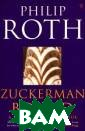 Zuckerman Bound  Philip Roth Th e comedy of neu roses, as Roth  practices it, h as much of the  elegance of an  18th-century co medy of manners , but it also a