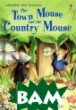 Town Mouse And  The Country Mou se,The Country  Mouse: Level 4  Susanna Davidso n Toby Town Mou se loves to liv e well. So he&a pos;s in for a  surprise when h
