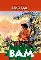 The Jungle Book  Redyard Kiplin g Киплинг Р. Кн ига джунглей. К нига для чтения  на английском  языке.ISBN:5-94 962-016-X