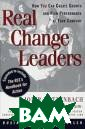 Real Change Lea ders: How You C an Create Growt h and High Perf ormance at Your  Company Jon R.  Katzenbach, Rc l Team, Frederi ck Beckett This  updated paperb