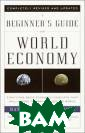 A Beginner`s Gu ide to the Worl d Economy : Eig hty-One Basic E conomic Concept s That Will Cha nge the Way You  See the World  Randy Charles E pping In the pa