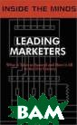 Leading Markete rs: Industry Le aders Share The ir Knowledge on  the Future of  Marketing, Adve rtising and Bui lding Successfu l Brands Aspato re Books Staff,