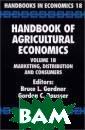 Handbook of Agr icultural Econo mics : Marketin g, Distribution , and Consumers  Bruce L. Gardn er, Gordon C. R ausser Hardboun d. ISBN:978-0-4 44-50729-7