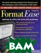 FormatEase, Ver sion 3.0: Paper  and Reference  Formatting Soft ware Guilford P ress Software,  Guilford Press  This popular so ftware helps us ers quickly and