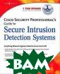 Cisco Security  Professional`s  Guide to Secure  Intrusion Dete ction Systems M ichael Sweeney,  C. Tate Baumru cker, James. D.  Burton, Ido Du brawsky Your Co
