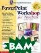 PowerPoint Work shop for Teache rs 2nd Edition  Janet Caughlin  PowerPoint Work shop for Teache rs? Easily crea te informative  and appealing c lassroom presen