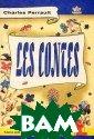 Charles Perraul t: Les Contes /  Шарль Перро. С казки. Книга дл я чтения с зада ниями Шарль Пер ро Книга предст авляет собой сб орник неадаптир ованных сказок