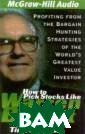 How to Pick Sto cks Like Warren  Buffett : Prof iting from the  Bargain Hunting  Strategies of  the World`s Gre atest Value Inv estor Timothy P . Vick Book Des