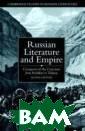 Russian Literat ure and Empire  : Conquest of t he Caucasus fro m Pushkin to To lstoy (Cambridg e Studies in Ru ssian Literatur e) Susan Layton  Book Descripti