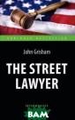 The Street Lawy er / Адвокат. А даптированная к нига для чтения  на английском  языке Джон Гриш эм Уличный брод яга захватывает  в заложники не скольких сотруд