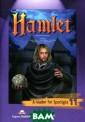Hamlet: A Reade r for Spotlight  11 / Гамлет. К нига для чтения . 11 класс Уиль ям Шекспир Ваше му вниманию пре длагается книга  для чтения для  учащихся 11 кл