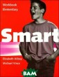 Smart: Workbook  Elementary Eli zabeth Kilbey,  Michael Vince S mart is an exci ting new four l evel course wit h a strong gram matical base fo r secondary sch