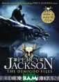 Percy Jackson:  The Demigod Fil es Rick Riordan  In these top-s ecret files, Ri ck Riordan, Cam p Half-Blood`s  senior scribe,  gives you an in side look at th