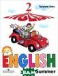English 2: Engl ish in Summer /  Английский язы к. 2 класс. Кни га для чтения л етом Татьяна Ко ти Книга для чт ения летом пред назначена для у чащихся 2 класс