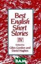 Best English Sh ort Stories IV  G Gordon Best E nglish Short St ories IV ISBN:9 780393310283