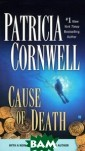 Cause of Death  Patricia Cornwe ll Dr. Kay Scar petta plunges i nto the murky d epths of a ship  graveyard to r ecover the very  human remains  of Ted Eddings,