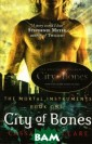 The Mortal Inst ruments: Book 1 : City of Bones  Cassandra Clar e Clary Fray is  seeing things:  vampires in Br ooklyn and were wolves in Manha ttan. Irresisti