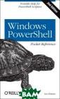Windows PowerSh ell.Карманный с правочник Ли Хо лмс Карманное р уководство по W indows PowerShe ll 3.0 кратко о писывает оболоч ку командной ст роки Windows Po