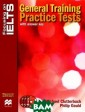 Focusing on Iel ts: General Tra ining Practice  Tests with Answ er Key (+ 3 CD- ROM) Michael Cl utterbuck, Phil ip Gould `Focus ing on Ielts: G eneral Training